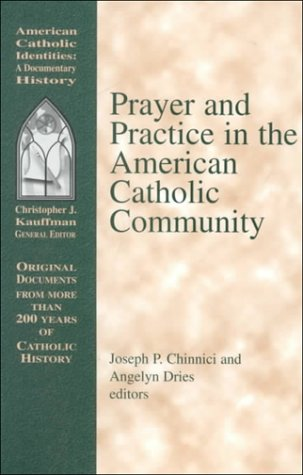 Prayer and Practice in the American Catholic Community   2000 edition cover