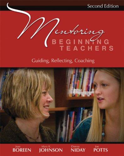 Mentoring Beginning Teachers Guiding, Reflecting, Coaching 2nd 2009 edition cover