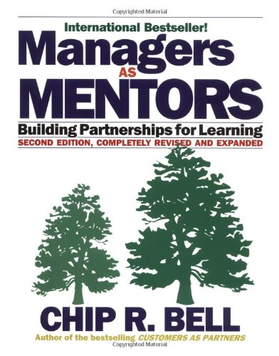 Managers as Mentors Building Partnerships for Learning 2nd 2002 (Revised) edition cover