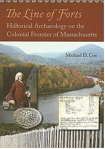 Line of Forts Historical Archaeology on the Colonial Frontier of Massachusetts  2006 edition cover