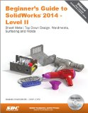Beginner's Guide to SolidWorks 2014 - Level II  N/A edition cover