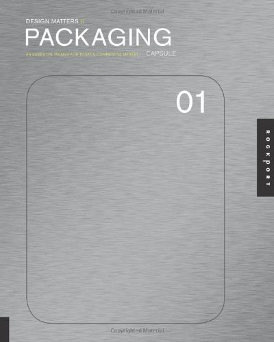 Design Matters: Packaging 01 An Essential Primer for Today's Competitive Market  2008 edition cover