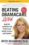 Beating Obamacare 2014 Avoid the Landmines and Protect Your Health, Income, and Freedom N/A edition cover