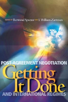 Getting It Done Post-Agreement Negotiation and International Regimes  2003 9781929223428 Front Cover