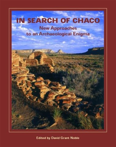 In Search of Chaco New Approaches to an Archaeological Enigma  2004 9781930618428 Front Cover