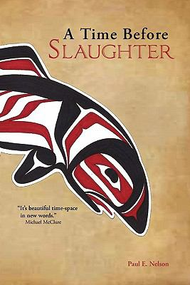 Time Before Slaughter  2009 9781934074428 Front Cover