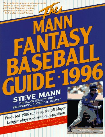 Mann Fantasy Baseball Guide, 1996 Predicted 1996 Rankings for All Major League Players Position-by-Position N/A 9780062733429 Front Cover
