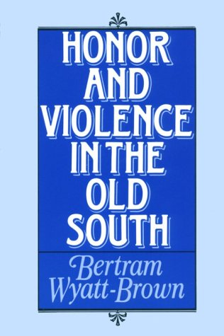 Honor and Violence in the Old South  N/A edition cover