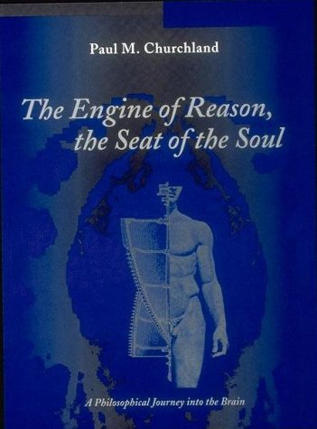 Engine of Reason, the Seat of the Soul A Philosophical Journey into the Brain N/A 9780262531429 Front Cover