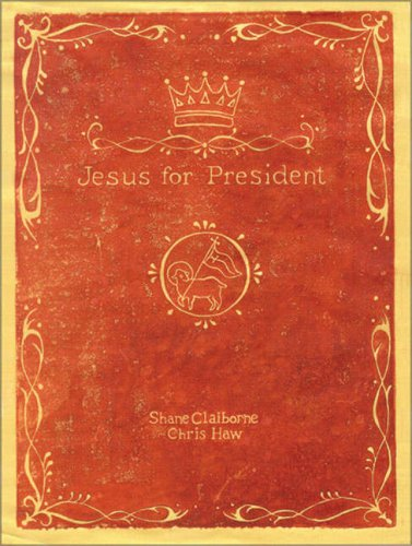 Jesus for President Politics for Ordinary Radicals  2008 edition cover
