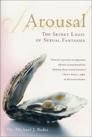 Arousal The Secret Logic of Sexual Fantasies Revised  edition cover