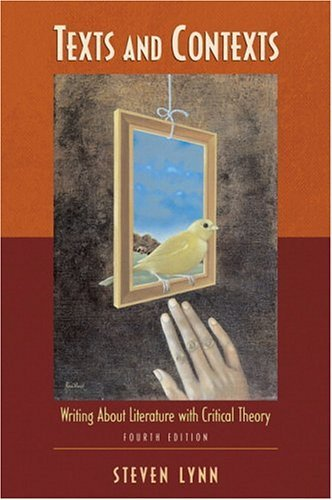 Texts and Contexts Writing about Literature with Critical Theory 4th 2005 (Revised) edition cover