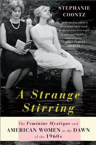 Strange Stirring The Feminine Mystique and American Women at the Dawn of the 1960s N/A edition cover