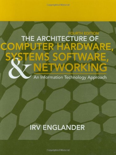 Architecture of Computer Hardware and System Software An Information Technology Approach 4th 2009 edition cover