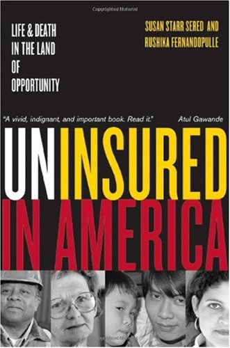 Uninsured in America - Life and Death in the Land of Opportunity   2005 edition cover