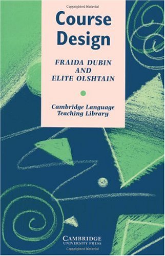 Course Design Developing Programs and Materials for Language Learning  1986 9780521276429 Front Cover