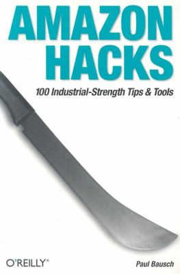 Amazon Hacks 100 Industrial-Strength Tips and Tools  2003 9780596005429 Front Cover