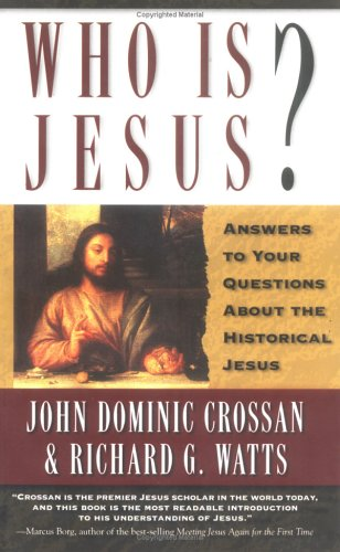 Who Is Jesus? Answers to Your Questions about the Historical Jesus N/A edition cover