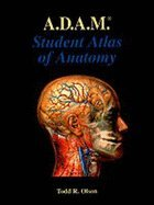 A. D. A. M.'s Student Atlas : Animated Dissection of Anatomy for Medicine 1st edition cover