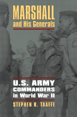 Marshall and His Generals: U.s. Army Commanders in World War II  2013 edition cover