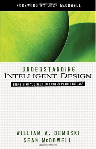Understanding Intelligent Design Everything You Need to Know in Plain Language  2008 edition cover