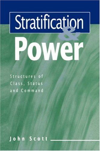 Stratification and Power Structures of Class, Status and Command  1996 9780745610429 Front Cover