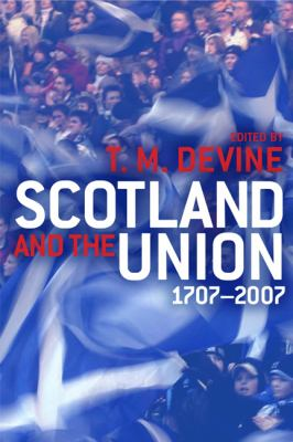 Scotland and the Union 1707-2007  2008 9780748635429 Front Cover