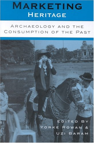 Marketing Heritage Archaeology and the Consumption of the Past  2003 edition cover