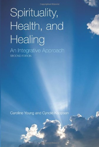 Spirituality, Health, and Healing An Integrative Approach 2nd 2011 (Revised) edition cover