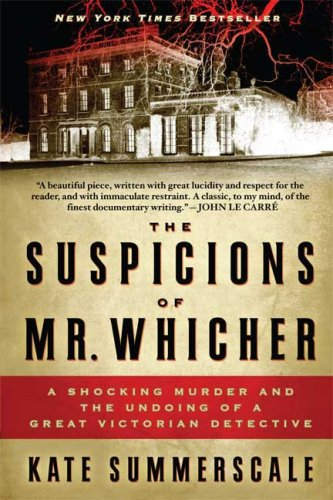 Suspicions of Mr. Whicher A Shocking Murder and the Undoing of a Great Victorian Detective N/A edition cover