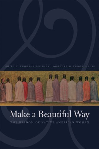 Make a Beautiful Way The Wisdom of Native American Women  2008 edition cover