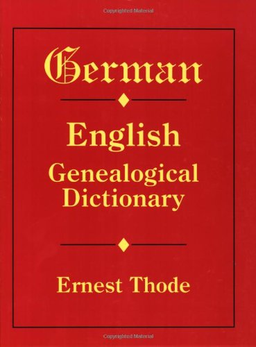 German-English Genealogical Dictionary 1st 1992 (Reprint) edition cover