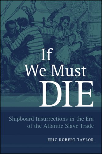 If We Must Die Shipboard Insurrections in the Era of the Atlantic Slave Trade N/A edition cover