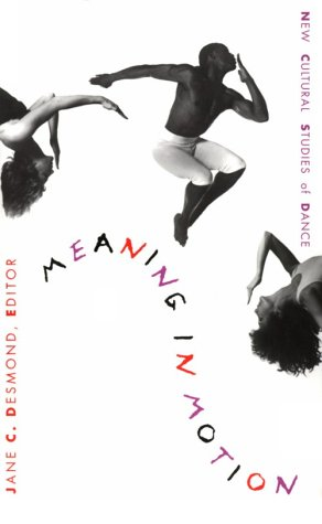 Meaning in Motion New Cultural Studies of Dance N/A edition cover