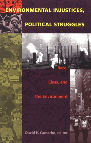 Environmental Injustices, Political Struggles Race, Class, and the Environment N/A 9780822322429 Front Cover