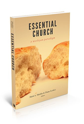 Essential Church A Wesleyan Ecclesiology  2014 edition cover