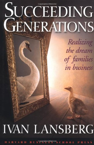 Succeeding Generations Realizing the Dream of Families in Business  1999 9780875847429 Front Cover