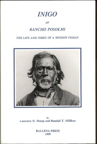Inigo of Rancho Posolmi The Life and Times of a Mission Indian  1999 (Unabridged) edition cover