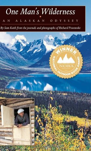 One Man's Wilderness An Alaskan Odyssey N/A 9780882409429 Front Cover