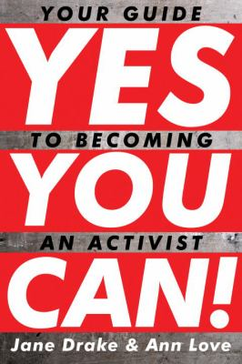 Yes You Can! Your Guide to Becoming an Activist  2010 9780887769429 Front Cover