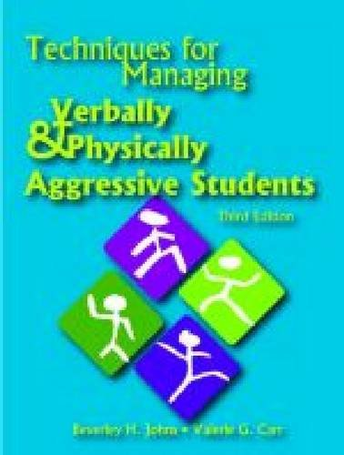 Techniques for Managing Verbally and Physically Aggressive Students  3rd 2009 9780891083429 Front Cover