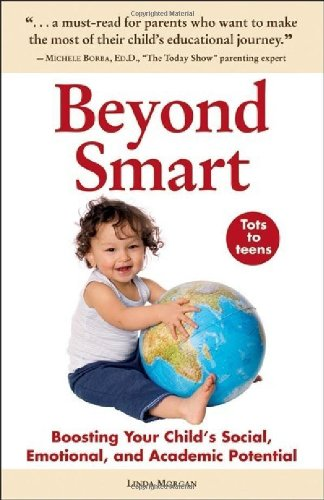 Beyond Smart Boosting Your Child's Social, Emotional, and Academic Potential N/A 9780982345429 Front Cover