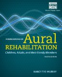 Foundations of Aural Rehabilitation: Children, Adults, and Their Family Members  2014 edition cover