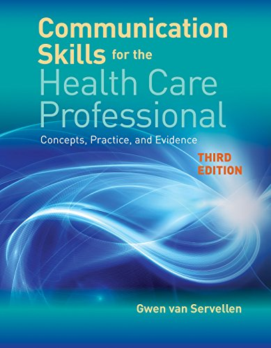 Communication Skills for the Health Care Professional Context, Concepts, Practice, and Evidence  3rd 2020 (Revised) 9781284141429 Front Cover