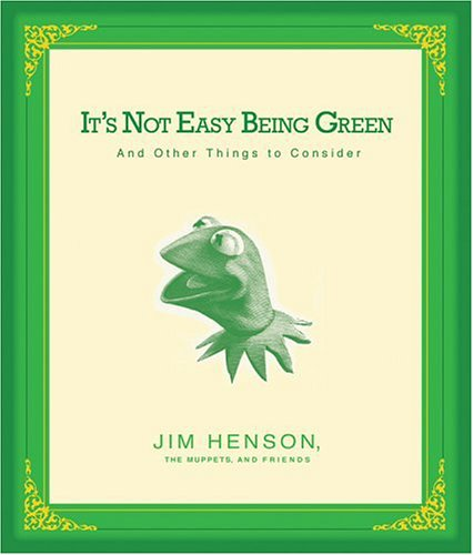 It's Not Easy Being Green And Other Things to Consider  2005 edition cover