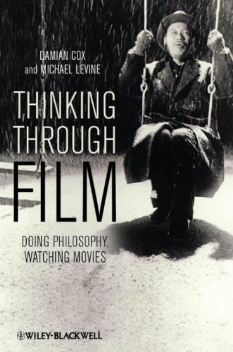 Thinking Through Film Doing Philosophy, Watching Movies  2011 9781405193429 Front Cover