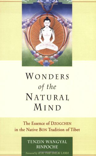 Wonders of the Natural Mind The Essence of Dzogchen in the Native Bon Tradition of Tibet  2000 edition cover