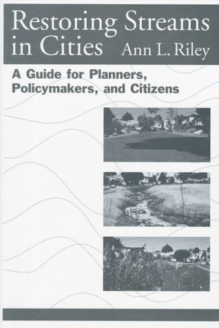 Restoring Streams in Cities A Guide for Planners, Policymakers, and Citizens 2nd 1998 edition cover