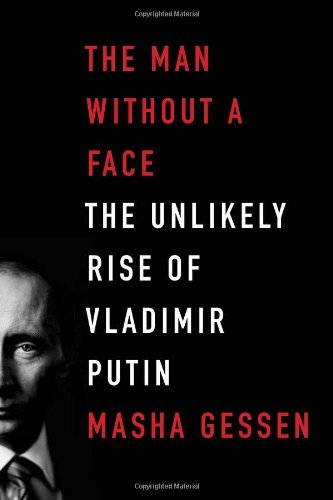 Man Without a Face The Unlikely Rise of Vladimir Putin  2012 9781594488429 Front Cover