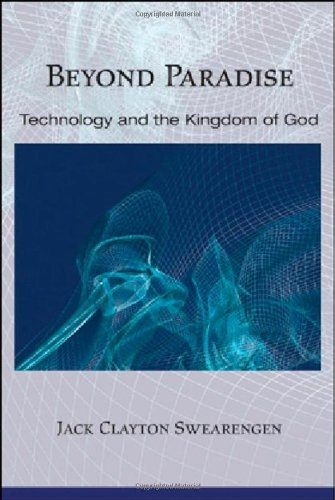 Beyond Paradise Technology and the Kingdom of God N/A 9781597528429 Front Cover